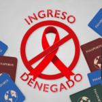 Hay países que aún imponen restricciones a la entrada o permanencia de extranjeros que viven con el virus que causa el sida.