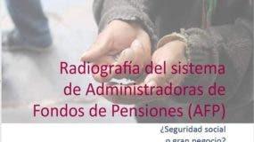 El estudio realizado por Matías Bosch Carcuro y Airon Fernández destaca las ganancias sustanciosas de las AFP, mientras se pronostican pensiones de miserias para los empleados.