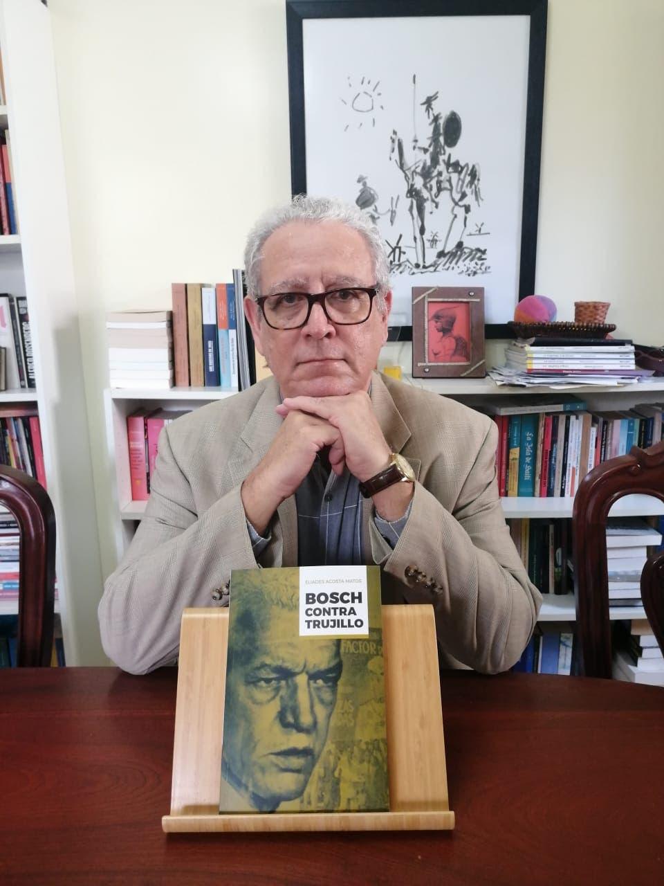 """Historiador Eliades Acosta Matos presenta su obra """"Bosch contra Trujillo"""""""