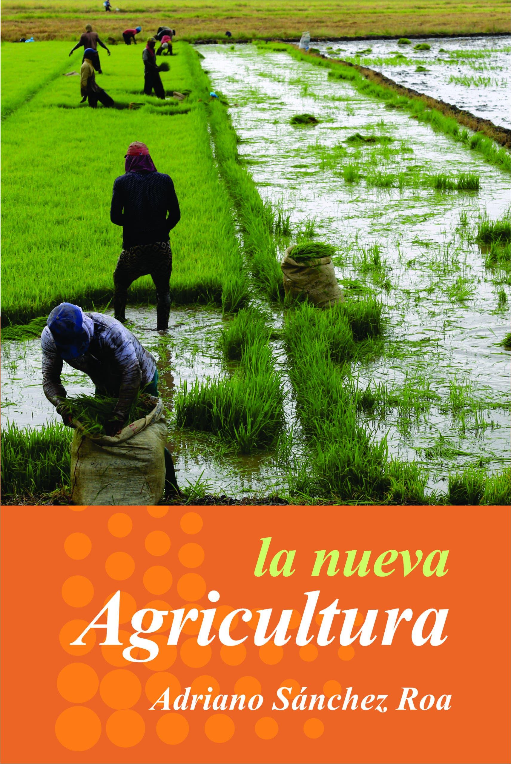 """Sánchez Roa pondrá en circulación el ensayo """"La Nueva Agricultura"""""""