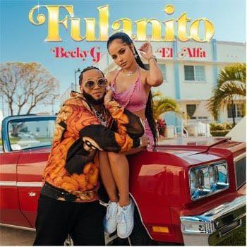"""Becky G invita a El Alfa en su nuevo sencillo """"Fulanito"""""""